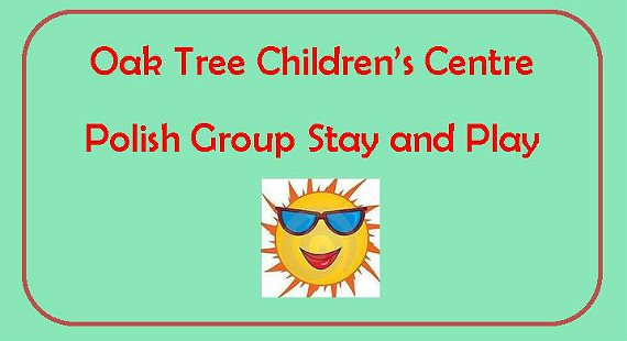 Oak Tree Chlldren's Centre Polish Group Stay and Play with cartoon sun